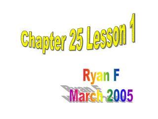Ryan F March 2005