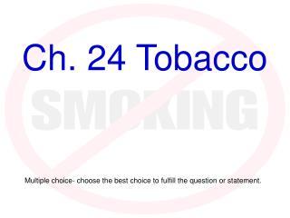 Ch. 24 Tobacco