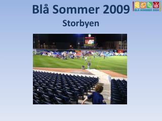 Blå Sommer 2009 Storbyen
