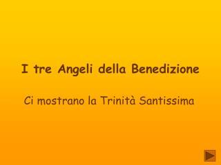 I tre Angeli della Benedizione