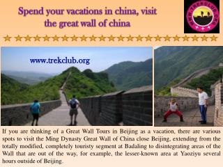 Spend your vacations in china, visit the great wall of china