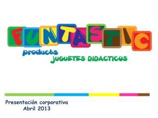 Presentación corporativa Abril 2013
