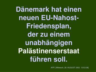 Dänemark hat einen neuen EU-Nahost- Friedensplan,  der zu einem