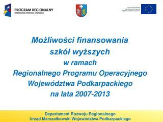 Możliwości finansowania  szkół wyższych  w ramach  Regionalnego Programu Operacyjnego