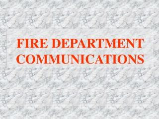 FIRE DEPARTMENT COMMUNICATIONS