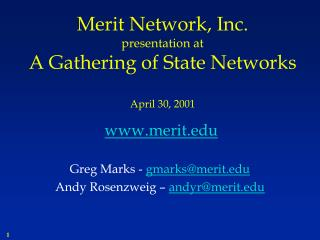 Merit Network, Inc.  presentation at A Gathering of State Networks April 30, 2001