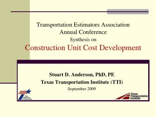 Stuart D. Anderson, PhD, PE Texas Transportation Institute (TTI) September 2009
