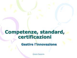 Competenze, standard, certificazioni