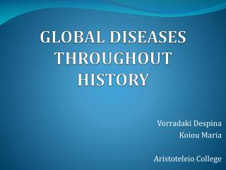 GLOBAL DISEASES THROUGHOUT HISTORY