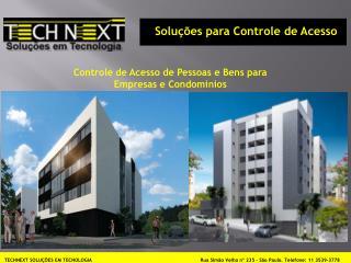 TECHNEXT SOLUÇÕES EM TECNOLOGIA Rua Simão  Velho nº 235 – São Paulo.  Telefone : 11 3539-3778