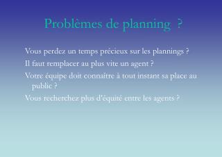 Problèmes de planning  ?