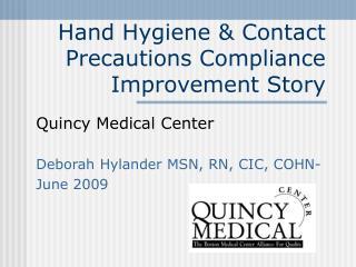 Hand Hygiene  Contact Precautions Compliance Improvement Story