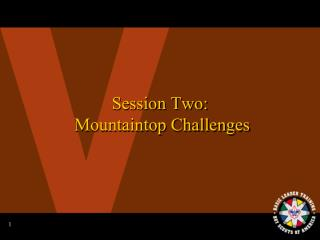 Session Two:  Mountaintop Challenges