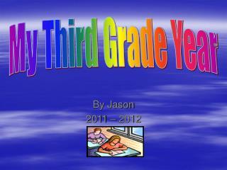 By Jason 2011 – 2012
