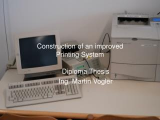 Construction of an improved Printing System