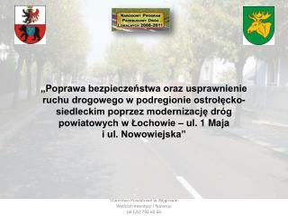 Przebudowa  dróg objętych projektem była zadaniem o znaczeniu strategicznym ze względu na: