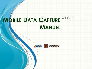 Mobile Data Capture Manuel
