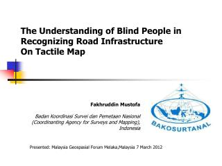 The Understanding of Blind People in Recognizing Road Infrastructure  On Tactile Map