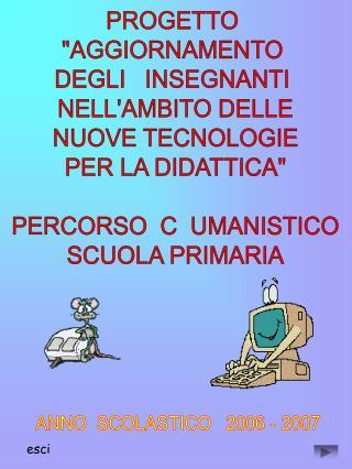 """PROGETTO  """"AGGIORNAMENTO  DEGLI   INSEGNANTI  NELL'AMBITO DELLE  NUOVE TECNOLOGIE"""