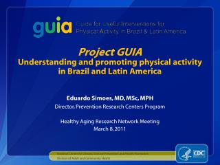 Project GUIA Understanding and promoting physical activity in Brazil and Latin America