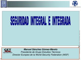 Manuel Sánchez Gómez-Merelo Presidente de Grupo Estudios Técnicos