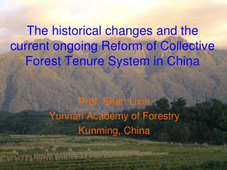 The historical changes and the current ongoing Reform of Collective Forest Tenure System in China