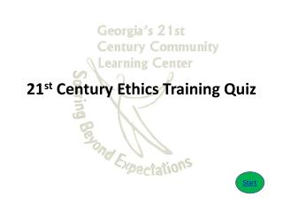 21 st  Century Ethics Training Quiz