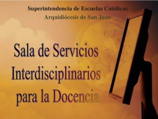 Superintendencia de Escuelas Cat licas Arquidi cesis de San Juan