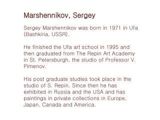 Sergey Marshennikov was born in 1971 in Ufa (Bashkiria, USSR).