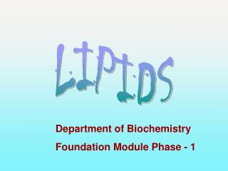 Department of Biochemistry Foundation Module Phase - 1