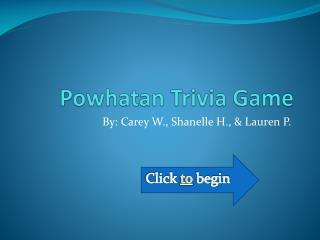Powhatan Trivia Game