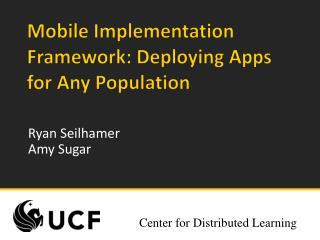 Mobile Implementation Framework: Deploying Apps  for  Any  Population