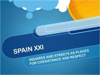 SPAIN XXI