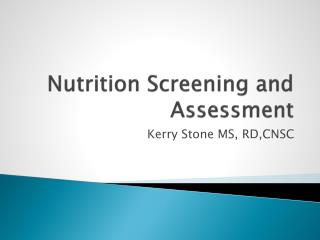 Nutrition Screening and Assessment