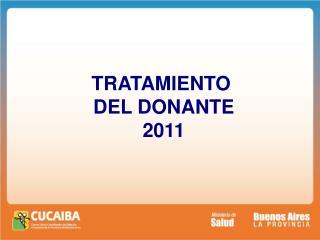 TRATAMIENTO  DEL DONANTE 2011