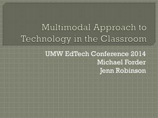 Multimodal Approach to Technology in the Classroom