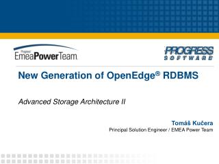 New Generation of OpenEdge  RDBMS