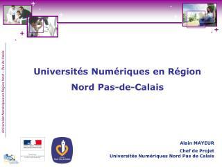 Universités Numériques en Région  Nord Pas-de-Calais