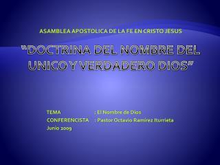 """ASAMBLEA APOSTOLICA DE LA FE EN CRISTO JESUS  """"DOCTRINA DEL NOMBRE DEL UNICO Y VERDADERO DIOS"""""""
