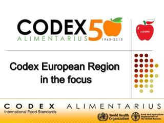 Codex European Region  in the focus