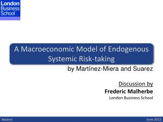 A  Macroeconomic  Model of  Endogenous Systemic Risk-taking