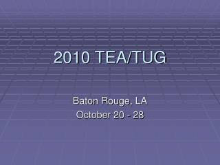 2010 TEA/TUG