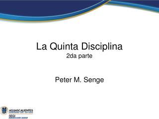La Quinta Disciplina 2da parte
