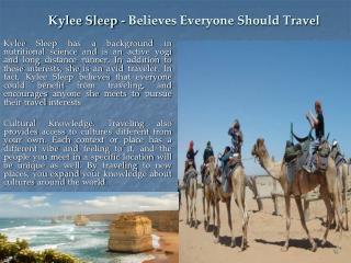 Kylee Sleep - Believes Everyone Should Travel