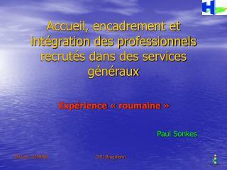 Accueil, encadrement et intégration des professionnels recrutés dans des services généraux