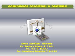 COMPOSICI�N  PORCENTUAL  O  CENTESIMAL
