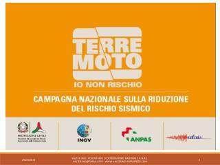 «Terremoto, io non rischio» 28 e 29 settembre 2013 Piazza   Pia Albano Laziale (RM)