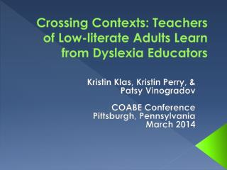 Crossing Contexts: Teachers of Low-literate Adults Learn from Dyslexia Educators