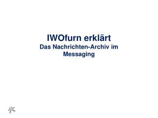 IWOfurn erklärt Das Nachrichten-Archiv im Messaging