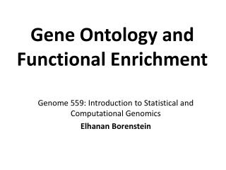 Gene  Ontology  and  Functional Enrichment